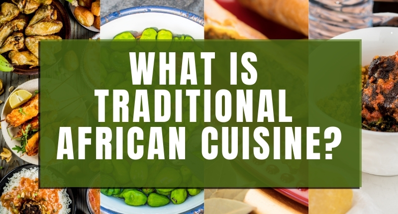 what is traditional african cuisine