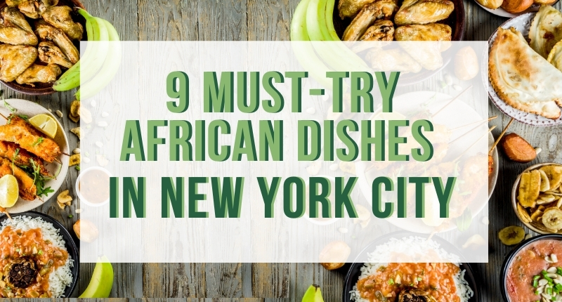 9 Must-Try African Dishes in New York City