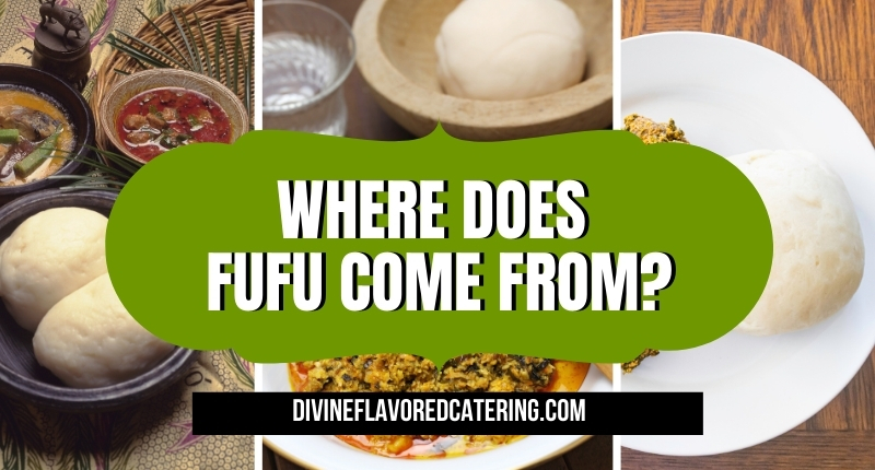 Where Does Fufu Come From
